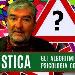 EURISTICA: Algoritmi e psicologia cognitiva. Lezione Tutorial